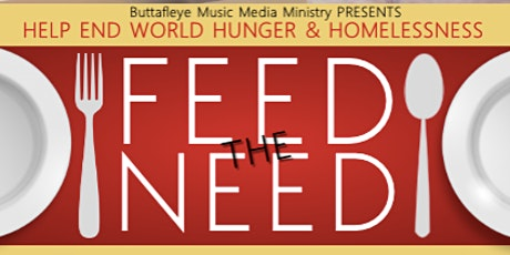 HELP END WORLD HUNGER AND HOMELESSNESS- FEED THE NEED- FEED MY SHEEP tickets