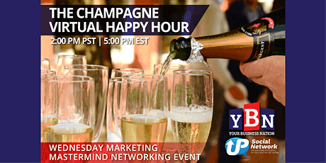 THE Champagne Virtual Happy Hour, Free Mastermind Networking Event tickets
