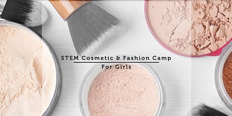 STEM Cosmetic & Fashion Camp tickets