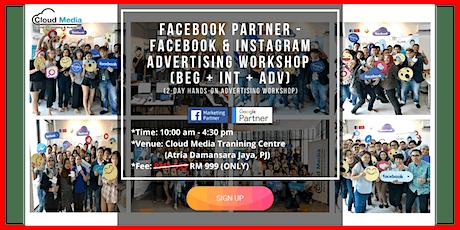 Facebook Partner - Facebook & Instagram Advertising Workshop (Beg + Int + Adv) - 2Day Hands-On (June) tickets