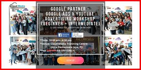 Google Partner - Google Ads & YouTube Advertising Workshop (Beg + Inter) - 1Day Hands-On (June) tickets