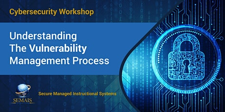 Cybersecurity Workshop: Understanding The Vulnerability Management Process (VuMP) -  Washington DC tickets