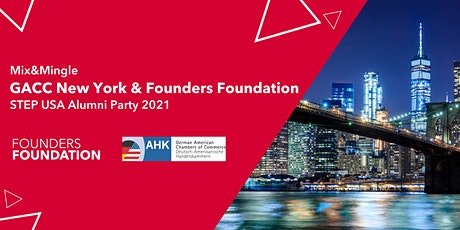 Mix&Mingle GACC New York & Founders Foundation - STEP USA Alumni Party 2021 Tickets