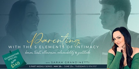 Parenting with the 5 Elements of Intimacy tickets