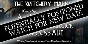 The Witchery Market ~ DATE CHANGE!