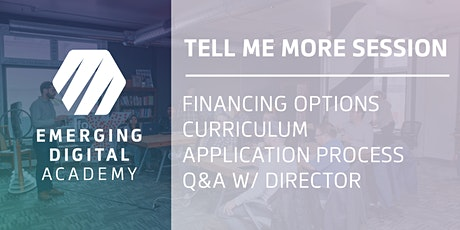 """Emerging Digital Academy """"Tell Me More"""" Info Session tickets"""