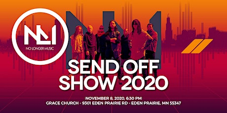 "2021 No Longer Music ""Send Off"" Show tickets"