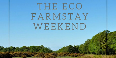 Eco Farmstay in the New Forest -19 Mar 2021 tickets