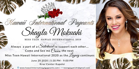 Support Miss Teen Hawaii International 2019 Shayla Mokuahi tickets