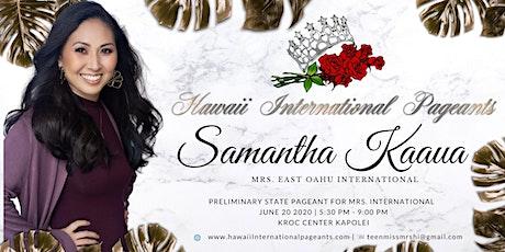 Support  Mrs. East Oahu  International 2020 Samantha Kaaua tickets