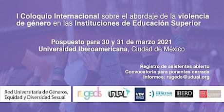 I Coloquio Internacional sobre el abordaje de la violencia de género en las instituciones de educación superior entradas