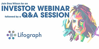 FREE - Investor Webinar and Q&A session w/ Dea Wilson, Lifograph CEO