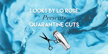 Looks By Lo Presents: Quarantine Cuts (Group Class) Tickets