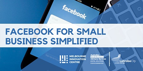 [CANCELLED WORKSHOP] Facebook Simplified for Small Business - La Trobe tickets