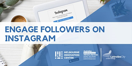 [CANCELLED WORKSHOP] Engage Real Followers on Instagram - La Trobe tickets