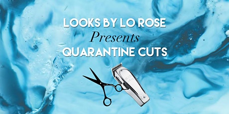 Looks By Lo Rose: Quarantine Cuts (Solo Class) Tickets