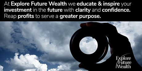 Explore Future Wealth - Invest in the 4th Industrial Revolution tickets