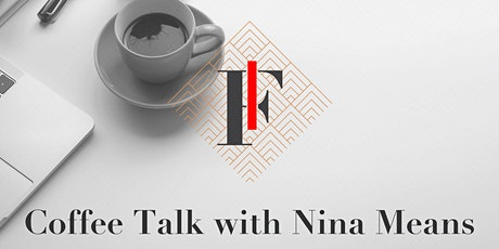 Coffee Talk with Nina Means tickets