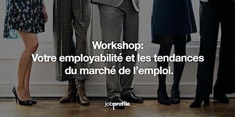 Votre employabilité et les tendances du marché de l'emploi. billets