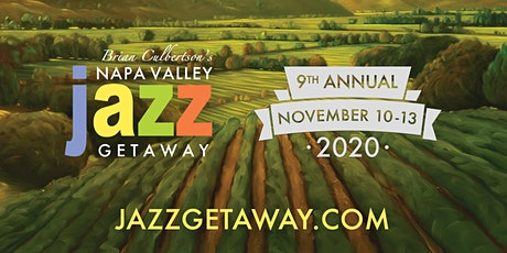 9th Annual Napa Valley Jazz Getaway - November 10-13, 2020 tickets