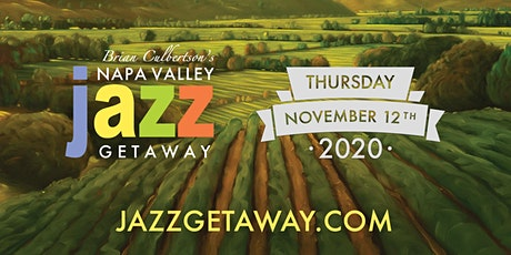 9th Annual Napa Valley Jazz Getaway - Single Day Thursday November 12, 2020 tickets