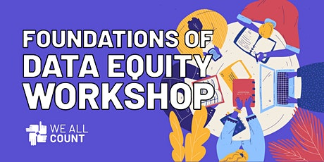 Foundations of Data Equity: Live, Interactive Online Workshop tickets
