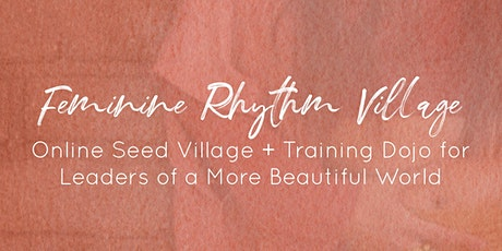Shared Vision Sessions: Feminine Rhythm Village Orientation tickets