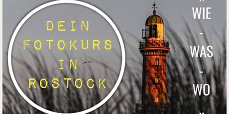 "Fotoworkshop ""WIE-WAS-WO"" Rostock Praxisteil Tickets"