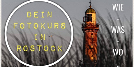 "Foto Workshop ""WIE-WAS-WO"" Rostock Tickets"