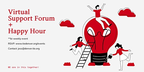 TiE Denver Virtual Support Forum + Happy Hours! tickets