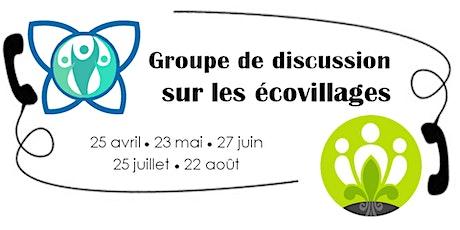 Groupe de discussion sur les Écovillages - série 1 terminée!! billets