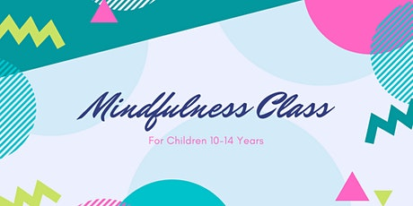Mindfulness Class for Kids 10-14 Years tickets