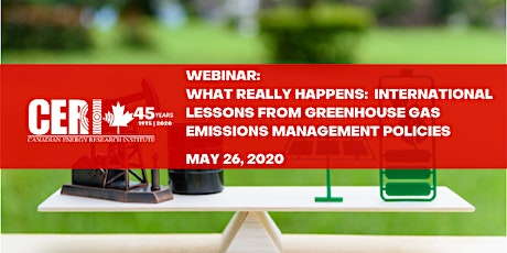 CERI Webinar - What Really Happens:  International Lessons from Greenhouse Gas Emissions Management Policies tickets