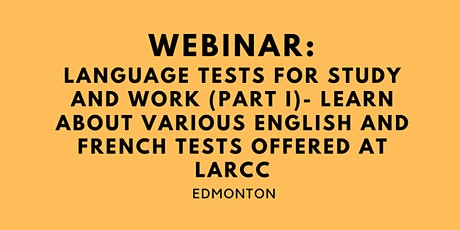 WEBINAR: Language Tests for Study and Work(Part I)- Tests Offered at LARCC tickets