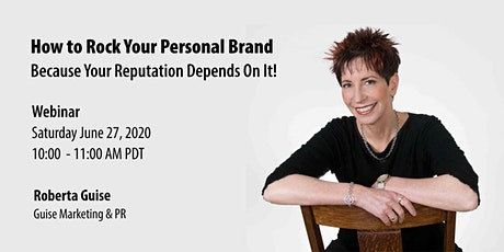 How to Rock Your Personal Brand Because Your Reputation Depends On It! tickets