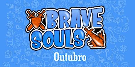 Brave Souls - 18 de outubro ingressos