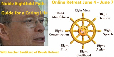 Spring 2020 Santikaro Retreat:Noble Eightfold Path: Guide for a Caring Life tickets