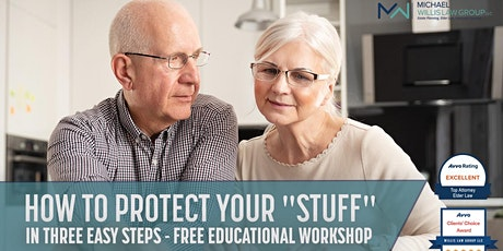 "Free Live Webinar: How to Protect Your ""Stuff"" in 3 Easy Steps! tickets"