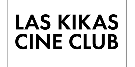 Las Kikas Cine Club tickets