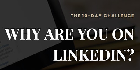 LinkedIn 10 Day Challenge! Build Your Business on LinkedIn!  tickets