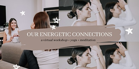 'Our Energetic Connections' Virtual Experience tickets