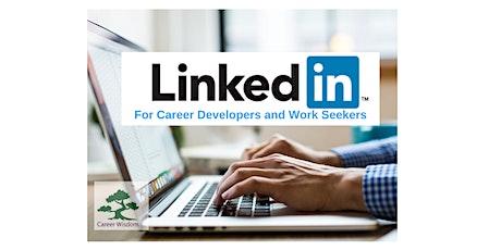 Online Workshop: LinkedIn - for Career Developers and Work Seekers tickets