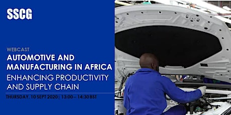 SSCG Webcast: Automotive and Manufacturing in Africa tickets