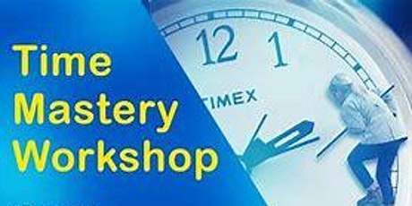 TIME MASTERY WITHIN YOUR SMALL BUSINESS - online workshop biglietti