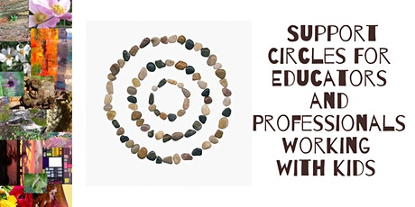 Support Circles: for Educators and Professionals Working with Children tickets
