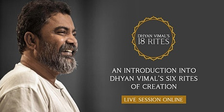 Dhyan Vimal's 6 Rites of Creation - Online Meditation tickets