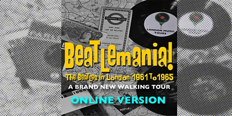 Beatlemania! THE Virtual Tour Of Beatles London 1961-1965 tickets