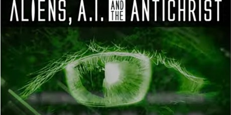 Aliens, A.I. and the Antichrist tickets