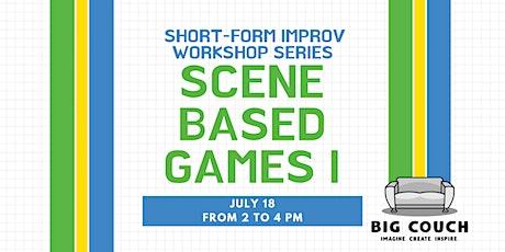 Short-form Improv Workshop Series: Scene-based Games I tickets