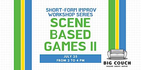 Short-form Improv Workshop Series: Scene-based Games II tickets
